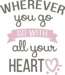 Inspirational Quotes Collection: Go With Your Heart