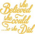 Inspirational Quotes Collection: She Believed She Could