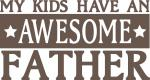 For Dad Collection: An Awesome Father