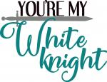 You're My White Knight