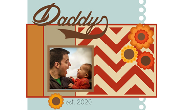 Pazzles Daddy Scrapbook Layout with instant SVG download. Compatible with all major electronic cutters including Pazzles Inspiration, Cricut, and Silhouette Cameo.