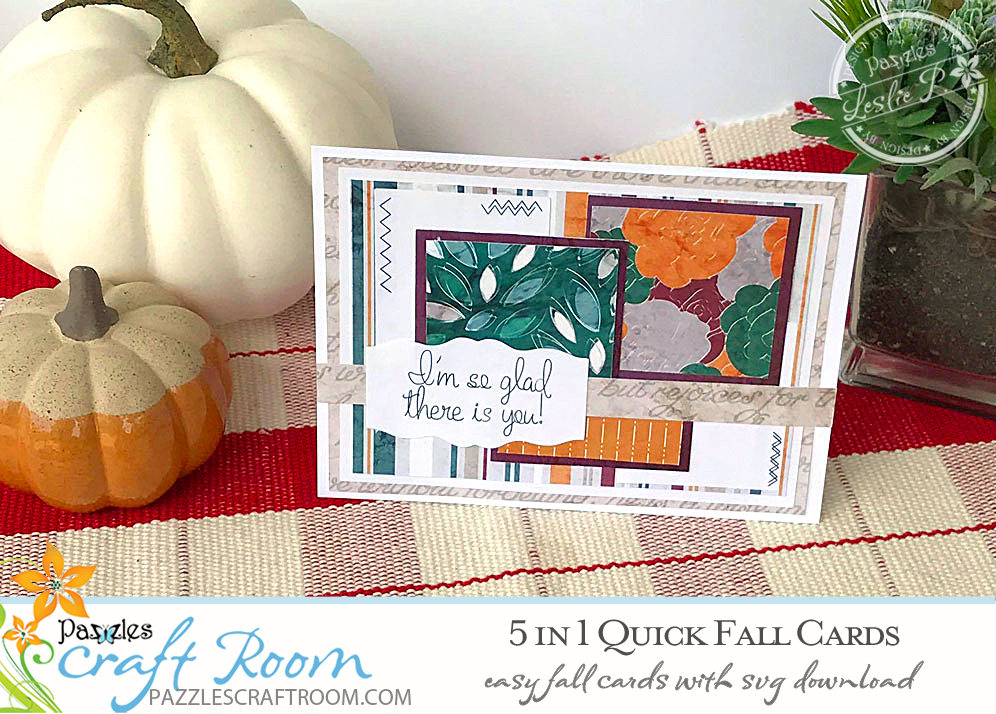 Pazzles DIY 5 Quick Fall Cards with instant SVG download. Compatible with all major electronic cutters including Pazzles Inspiration, Cricut, and SIlhouette Cameo. Design by Leslie Peppers.