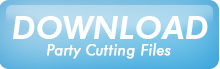 Download Party Cutting Files