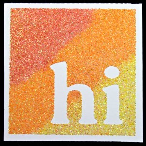 Hi Card With Reverse Out Sentiment And Rainbow Of Glitters