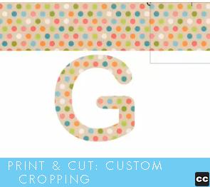 Print and Cut: Custom Cropping