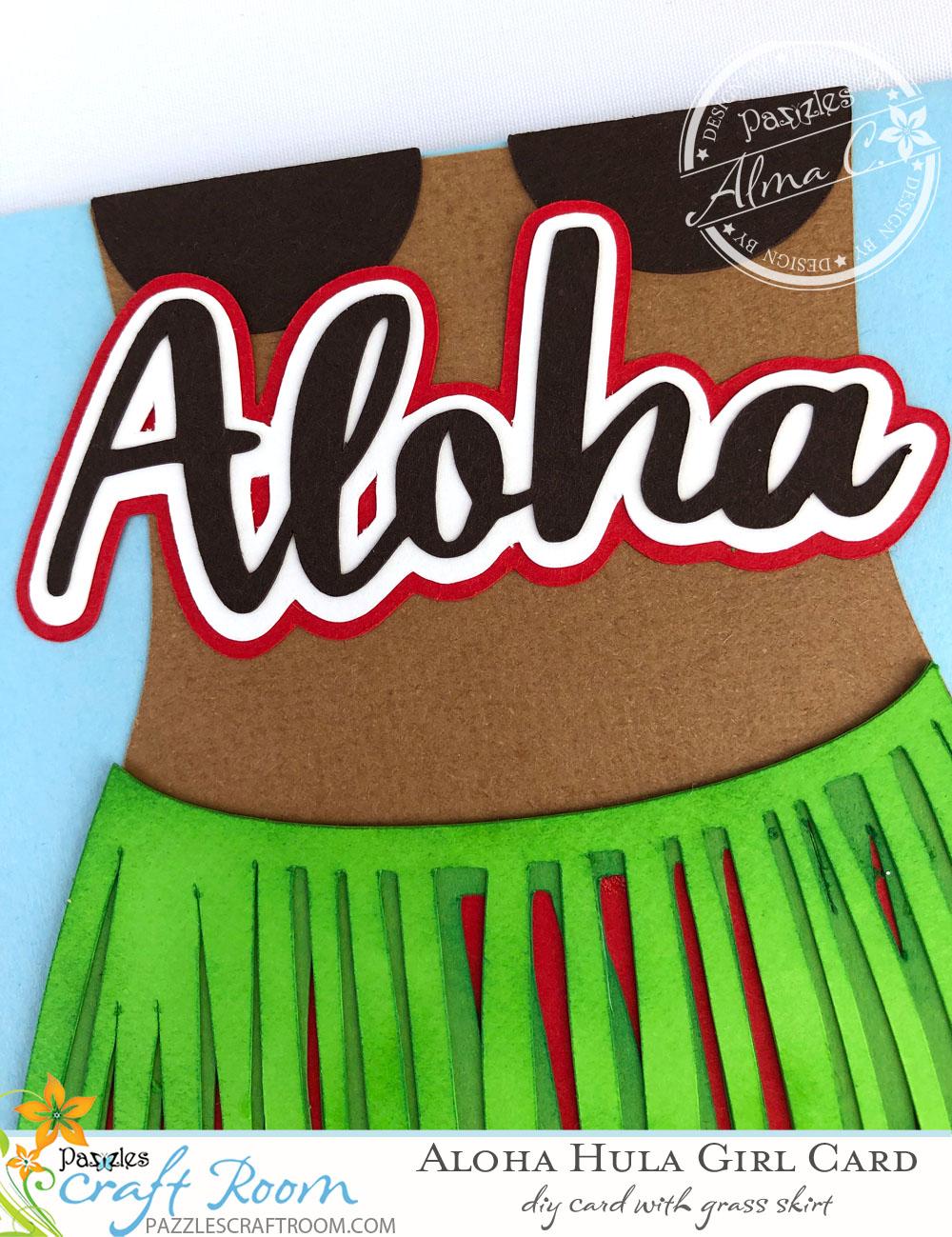 Pazzles DIY Aloha Hula Girl Card by Alma Cervantes