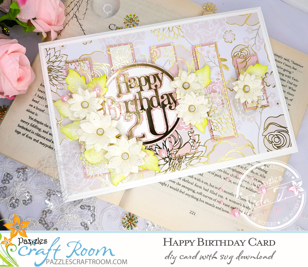Pazzles DIY Birthday Card with instant SVG download. Compatible with all major electronic cutters including Pazzles Inspiration, Cricut, and Silhouette Cameo. Design by Nida Tanweer.
