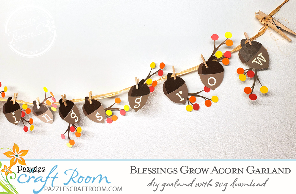 Pazzles DIY Blessings Acorn Garland with instant SVG download. Compatible with all major electronic cutters including Pazzles Inspiration, Cricut, and Silhouette Cameo. Design by Renee Smart.