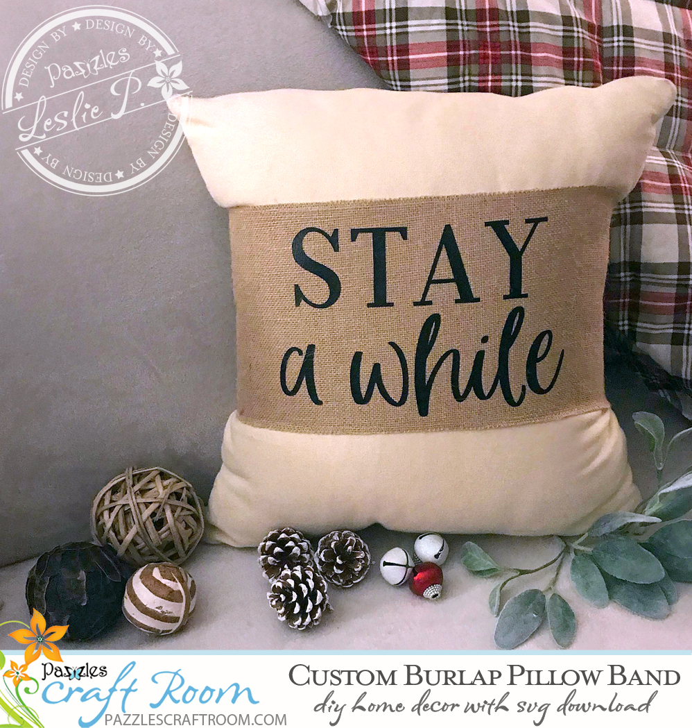 PaPazzles DIY Burlap Pillow Band with instant SVG download. Compatible with all major electronic cutters including Pazzles Inspiration, Cricut, and Silhouette Cameo. Project by Leslie Peppers.