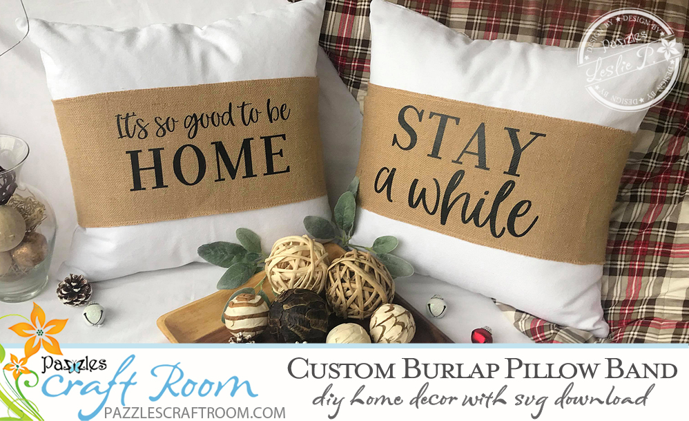 Pazzles DIY Burlap Pillow Band with instant SVG download. Compatible with all major electronic cutters including Pazzles Inspiration, Cricut, and Silhouette Cameo. Project by Leslie Peppers