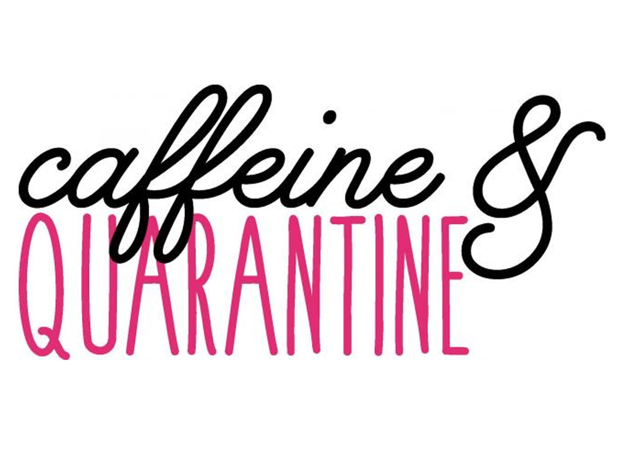 Caffeine and Quarantine