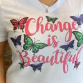 Pazzles Change is Beautiful DIY Infusible Ink T-Shirt with instant SVG download. Compatible with all major electronic cutters including Pazzles Inspiration, Cricut, and Silhouette Cameo. Design by Sara Weber.