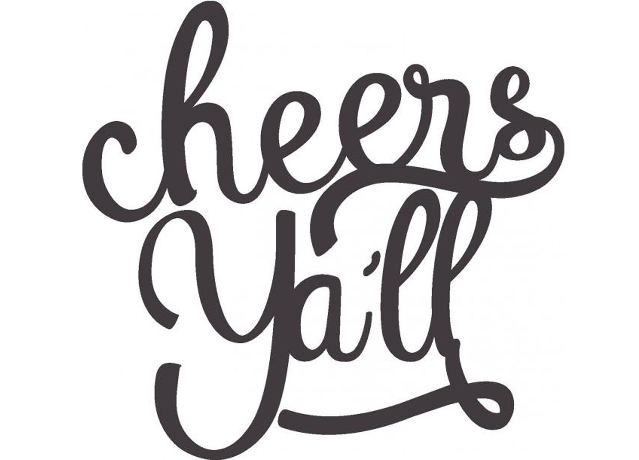 Cheers Ya'll