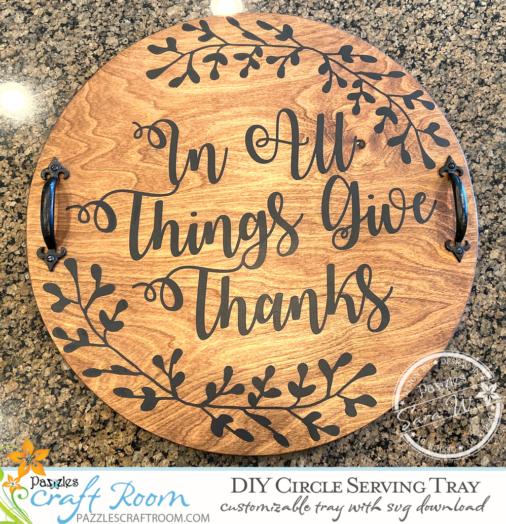 Pazzles Circle DIY Serving Tray with SVG instant download. Compatible with all major electronic cutters including Pazzles Inspiration, Cricut, and Silhouette Cameo.