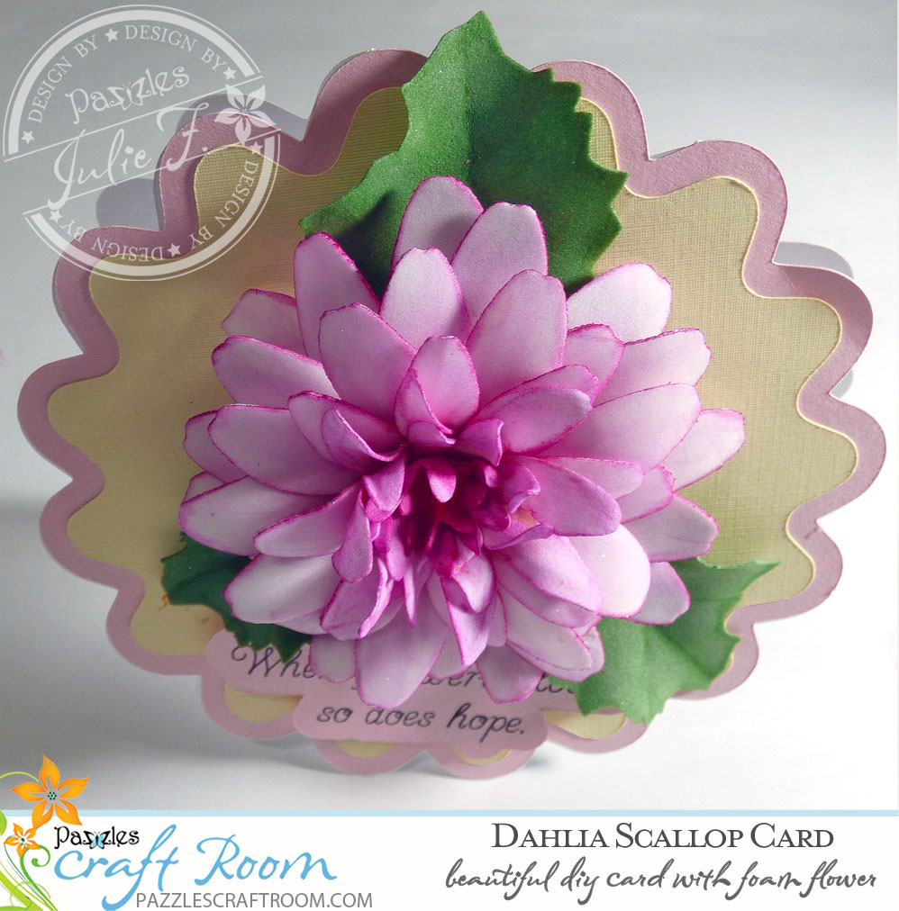 Pazzles DIY 3D Foam Flower Dahlia Scallop Card by Julie Flanagan