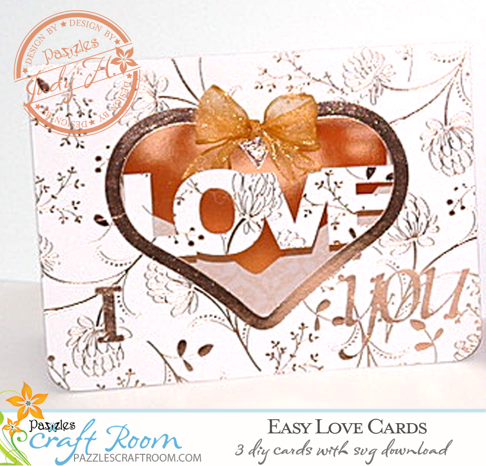 Pazzles DIY Easy Love Cards with instant SVG download. Compatible with Pazzles Inspiration, Cricut, and Silhouette Cameo. Design by Judy Hanson.