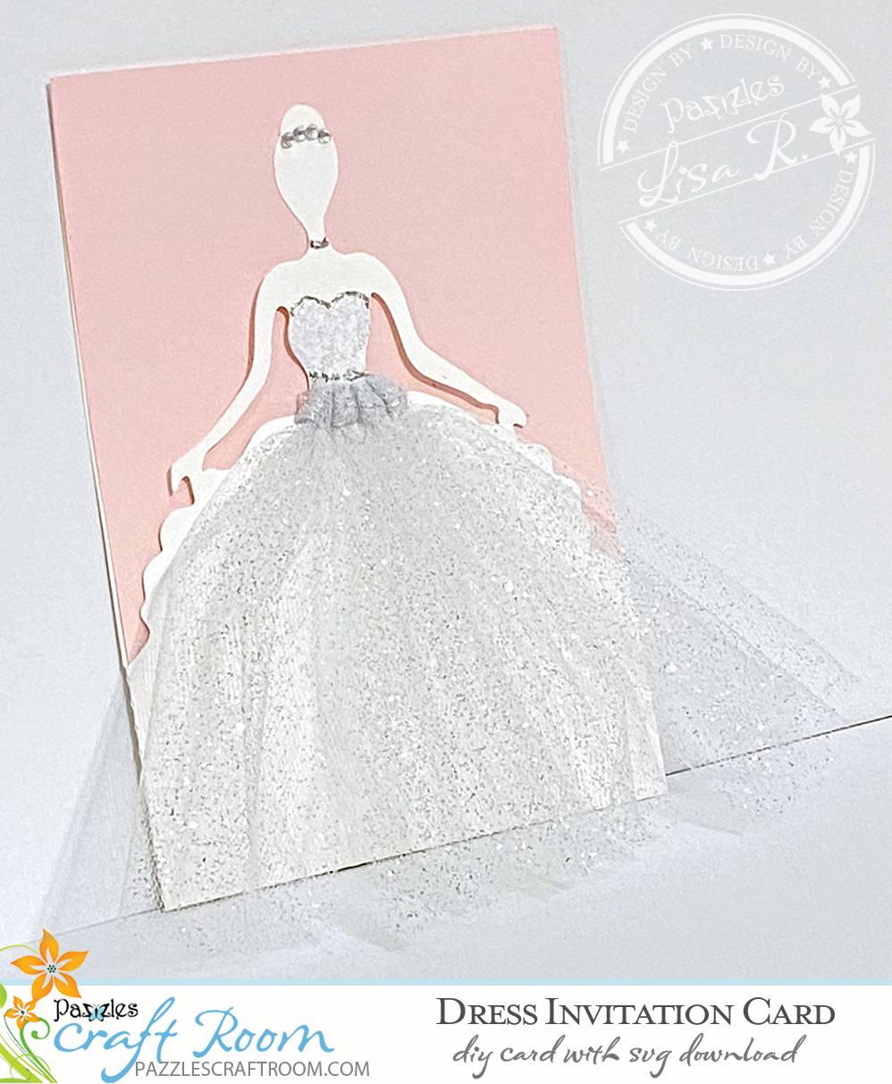 Pazzles DIY Dress Invitation Card with instant SVG download. Compatible with all major electronic cutters including Pazzles Inspiration, Cricut, and Silhouette Cameo. Design by Lisa Reyna.