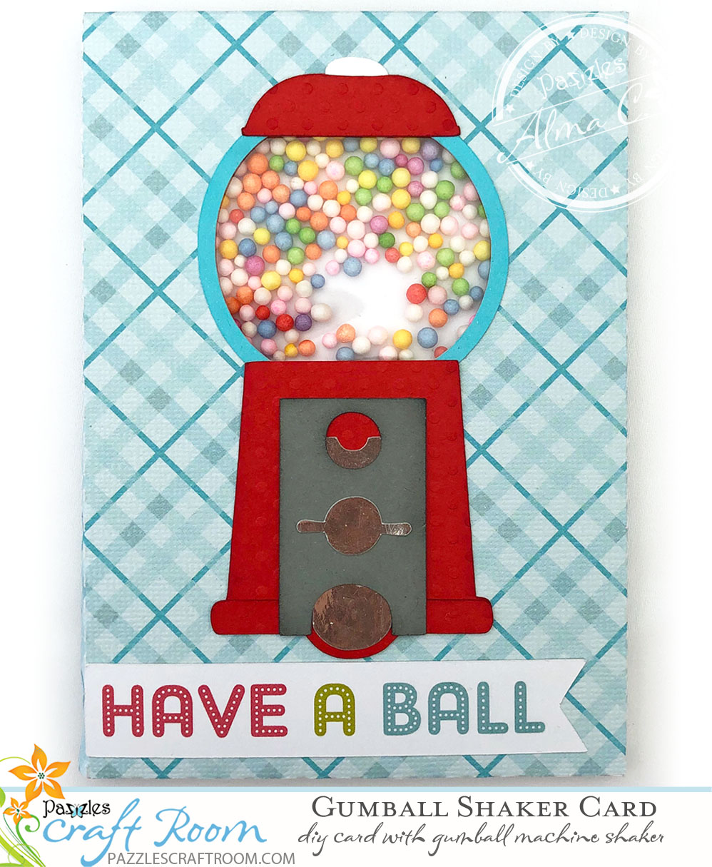 Pazzles DIY Gumball Shaker Card by Alma Cervantes