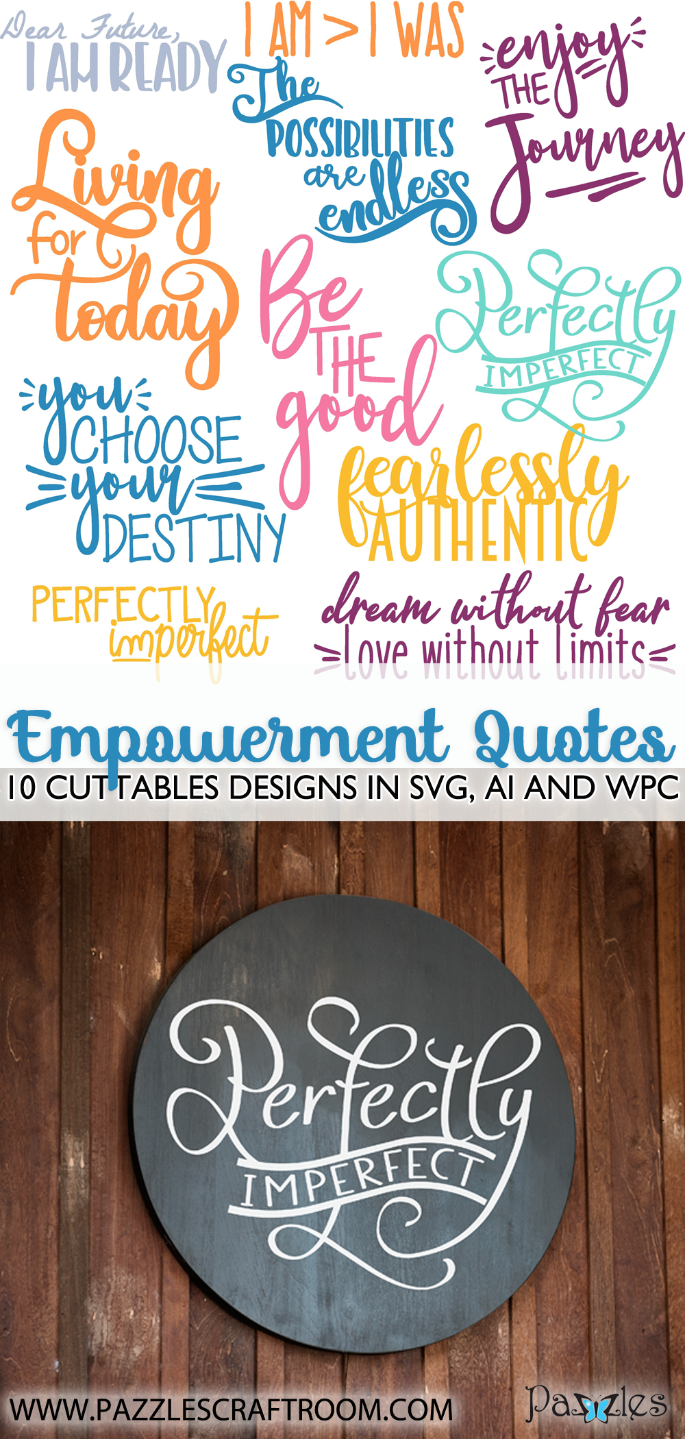 Pazzles Empowering Quotes Cuttable Collection with instant download in SVG, AI, and WPC. Compatible with all major electronic cutters including Pazzles Inspiration, Cricut, and Silhouette Cameo. Design by Amanda Vander Woude
