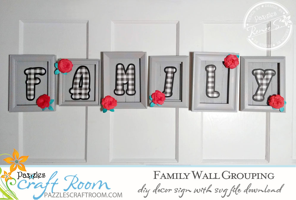 Pazzles DIY Family Sign with instant SVG download. Compatible with all major electronic cutters including Pazzles Inspiration, Cricut, and SIlhouette Cameo. Design by Renee Smart.
