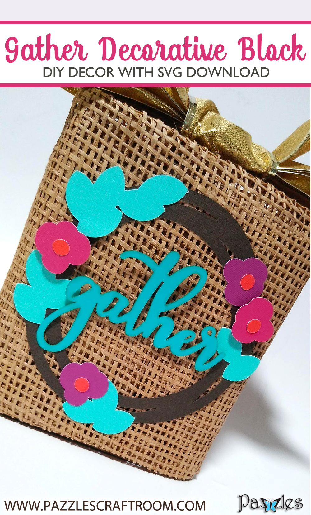 Pazzles DIY Gather Decorative Block with instant SVG download. Compatible with all major electronic cutters including Pazzles Inspiration, Cricut, and Silhouette Cameo. Design by Renee Smart.