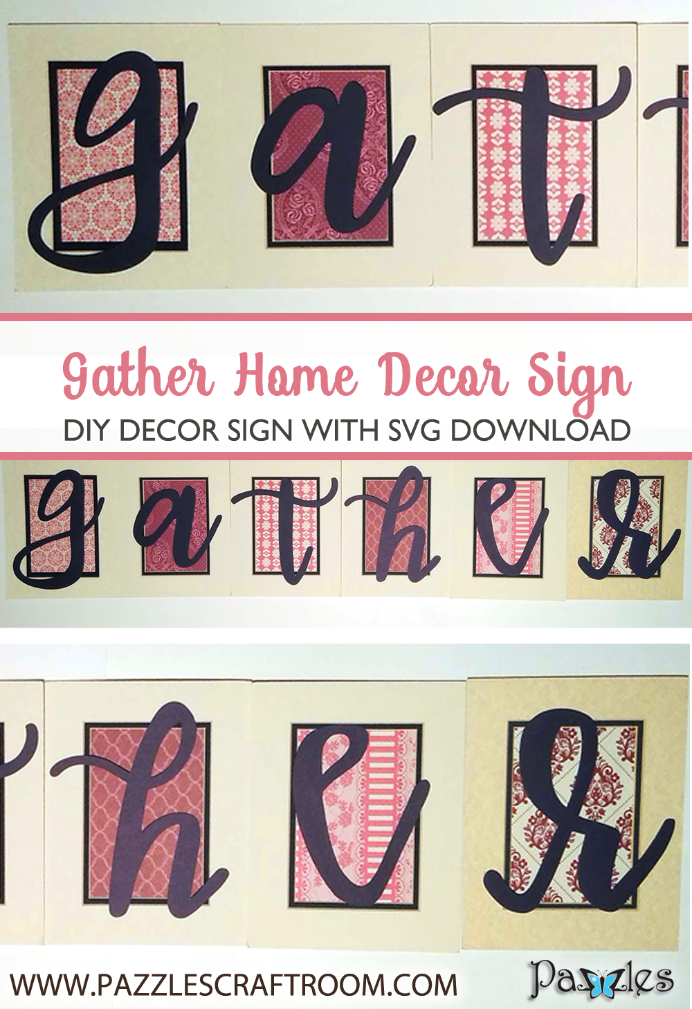 Pazzles Gather DIY Home Decor Sign with instant SVG download. Compatible with all major electronic cutters including Pazzles Inspiration, Cricut, and Silhouette Cameo. Design by Renee Smart.