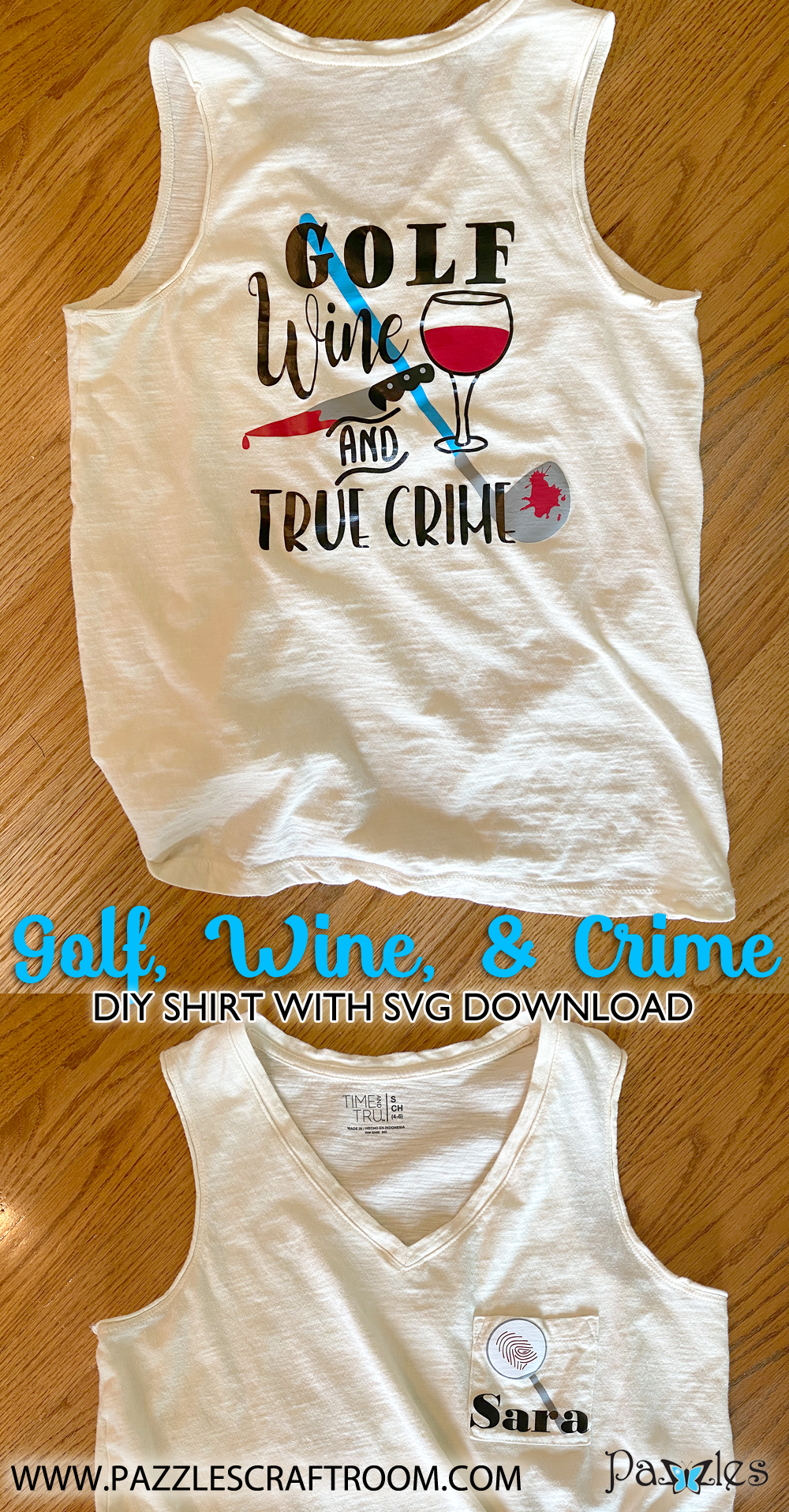 Pazzles DIY Golf Wine and True Crime shirt with instant SVG download. Compatible with all major electronic cutters including Pazzles Inspiration, Cricut, and Silhouette Cameo. Design by Sara Weber.