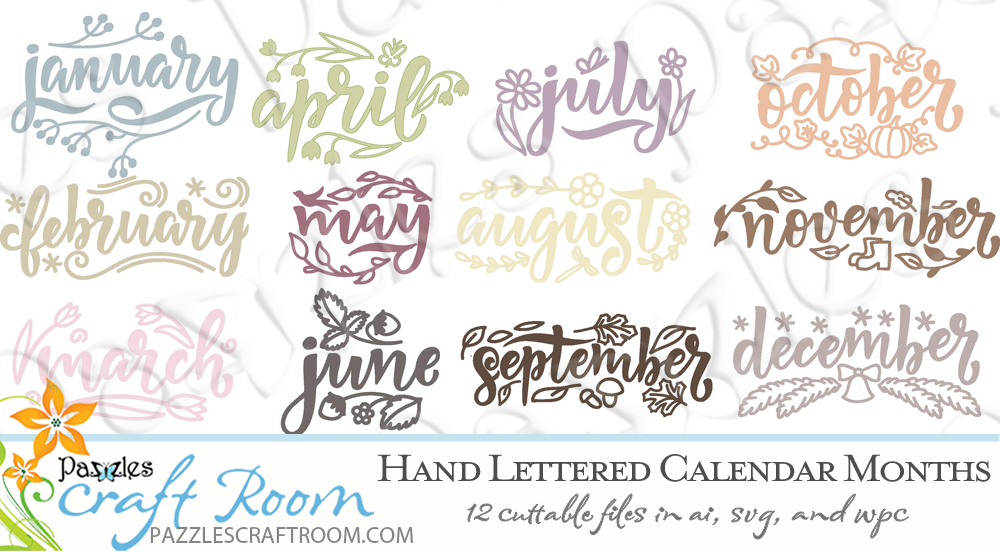 Pazzles Hand Lettered Calendar Months Cuttable SVG files for crafts. Instant download compatible with all major electronic cutters including Pazzles Inspiration, Cricut, and Silhouette Cameo.