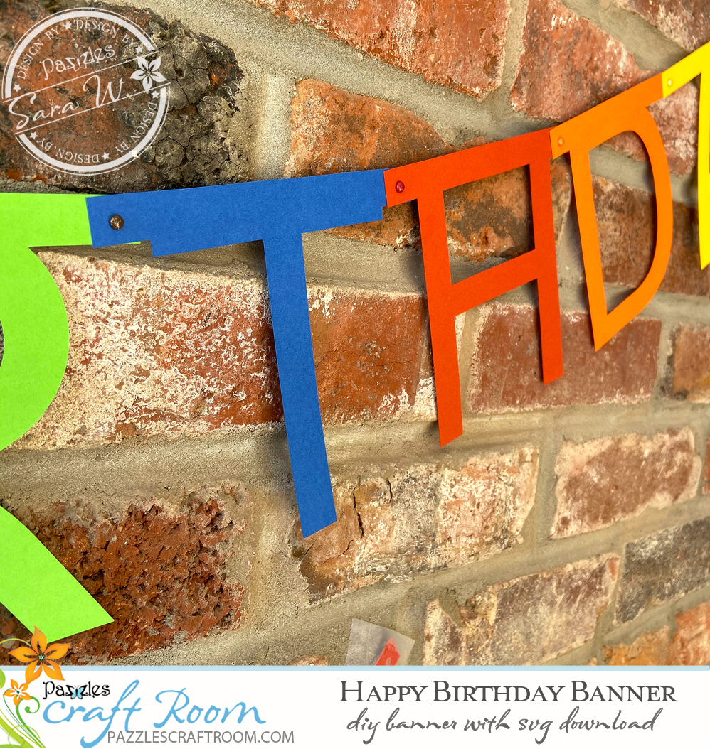Pazzles DIY Happy Birthday Banner with SVG instant download. Compatible with all major electronic cutters including Pazzles Inspiration, Cricut, and Silhouette Cameo. Design by Sara Weber.