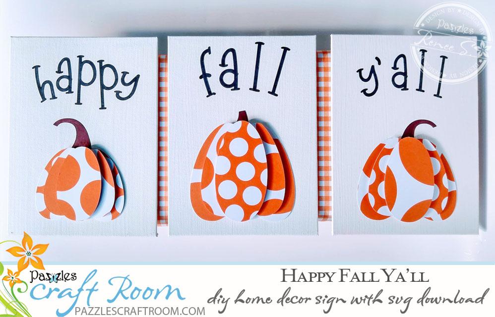 Pazzles DIY Fall Decor Sign: Happy Fa'll Ya'll Decor by Renee Smart