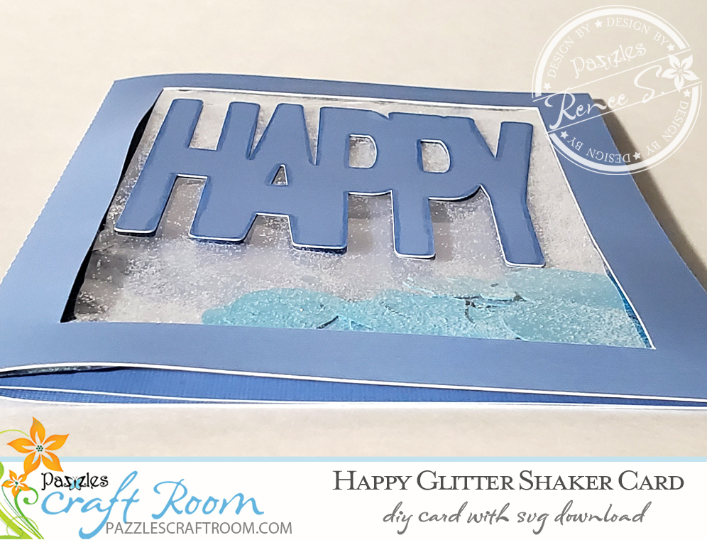 Pazzles DIY Happy Glitter Shaker Card with instant SVG download. Compatible with all major electronic cutters including Pazzles Inspiration, Cricut, and Silhouette Cameo. Design by Renee Smart.
