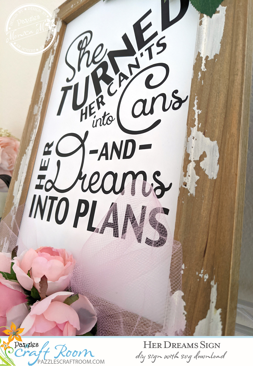 Pazzles DIY Her Dreams Sign with instant SVG download. Instant SVG download compatible with all major electronic cutters including Pazzles Inspiration, Cricut, and Silhouette Cameo. Design by Monica Martinez.