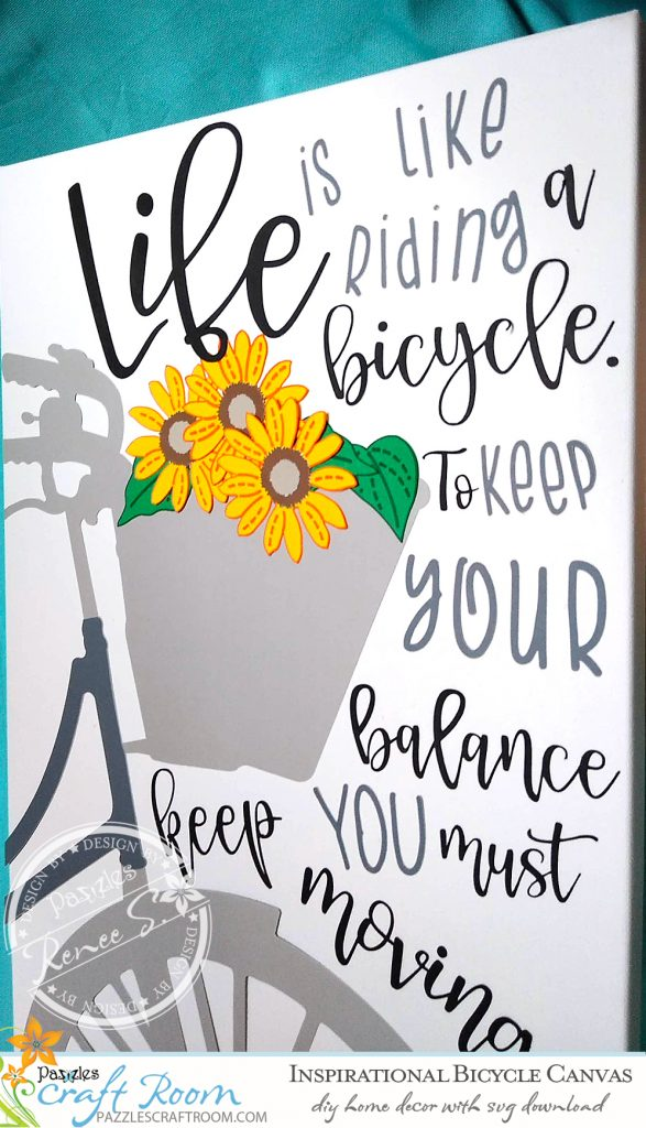 Pazzles DIY Inspirational Bicycle Canvas with instant SVG download. Compatible with all major electronic cutters including Pazzles Inspiration, Cricut, and Silhouette Cameo. Design by Renee Smart.