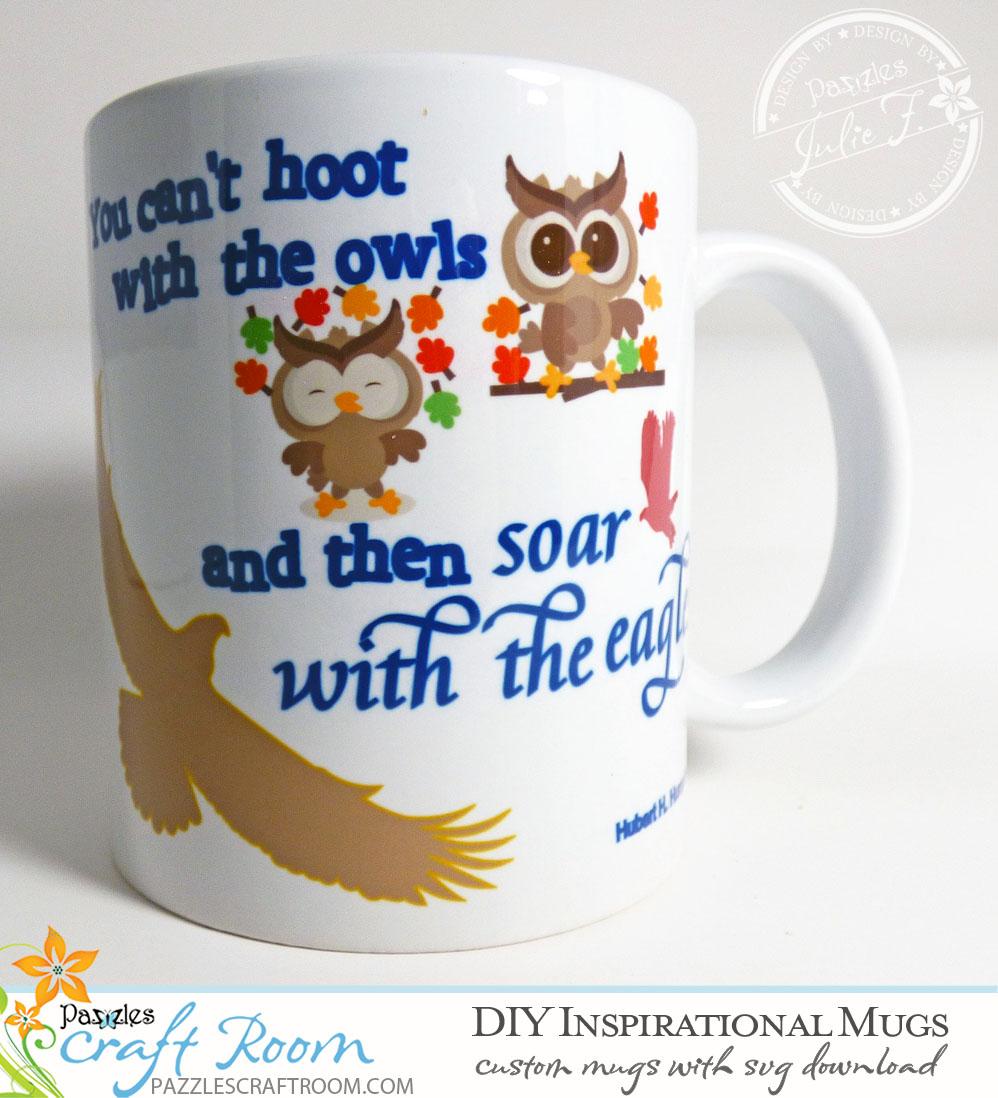 Pazzles DIY Inspirational Mug Set with SVG download by Julie Flanagan. Compatible with all major electronic cutters including Pazzles Inspiration, Cricut, and Silhouette Cameo.