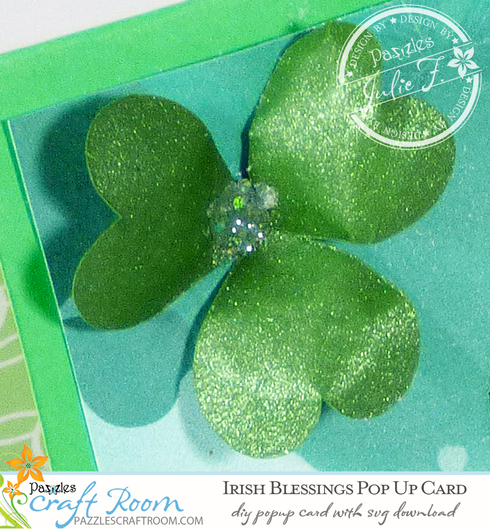 Pazzles DIY Irish Blessings St. Patrick's Day Pop-Up Card with instant SVG download. Compatible with all major electronic cutters including Pazzles Inspiration, Cricut, and Silhouette Cameo. Design by Julie Flanagan.