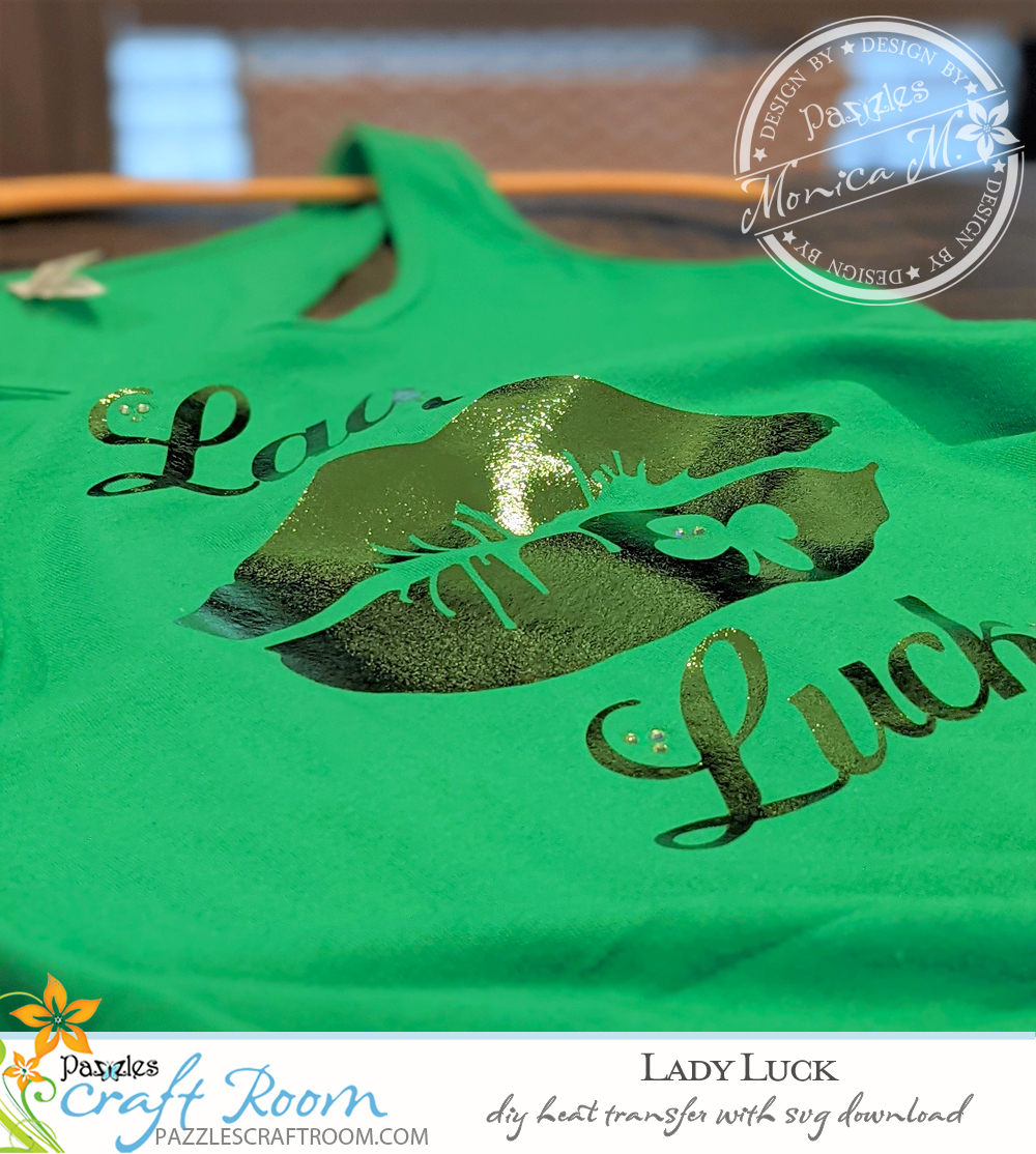 Pazzles DIY Lady Luck Heat Transfer with instant SVG download.  Instant SVG download compatible with all major electronic cutters including Pazzles Inspiration, Cricut, and Silhouette Cameo. Design by Monica Martinez.