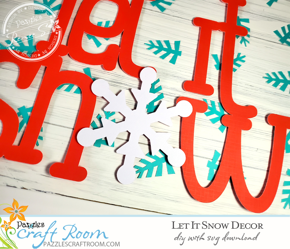 Pazzles DIY Let It Snow Decor with instant SVG download. Compatible with all major electronic cutters including Pazzles Inspiration, Cricut, and Silhouette Cameo. Design by Renee Smart.