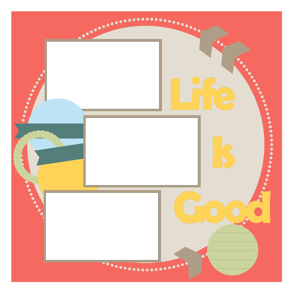 Life Is Good free scrapbook layout sketch