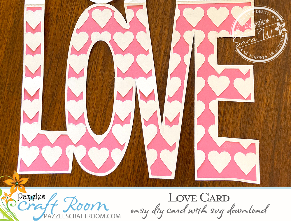 Pazzles DIY Love Word Card with instant SVG download. Compatible with all major electronic cutters including Pazzles Inspiration, Cricut, and SIlhouette Cameo. Design by Sara Weber.