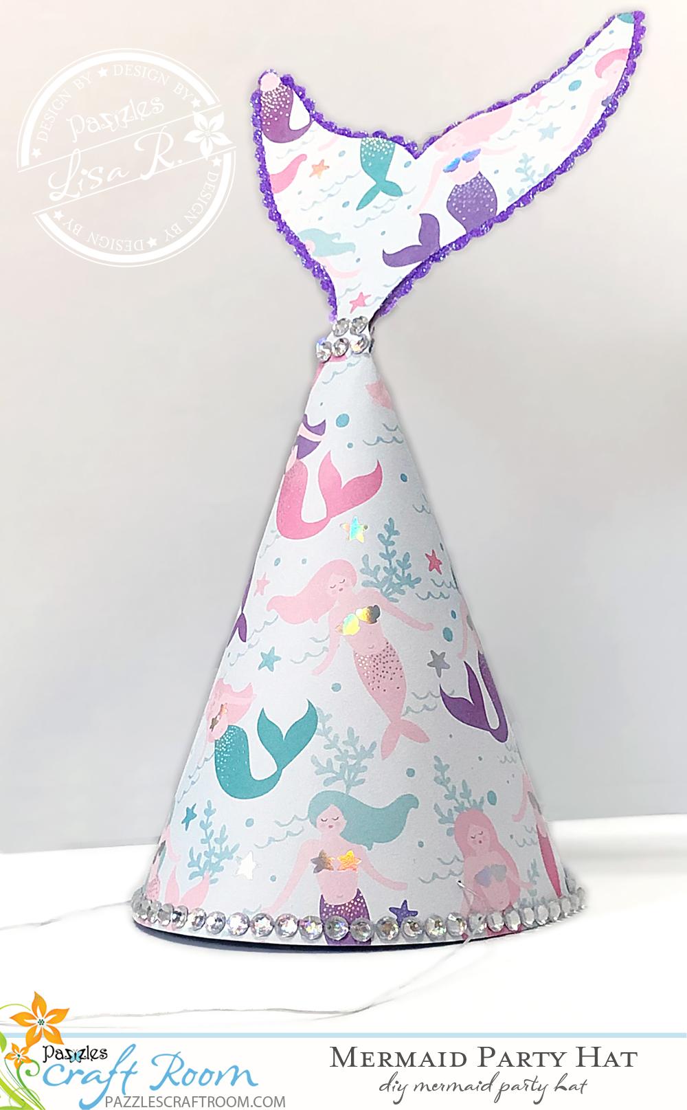 Pazzles DIY Mermaid Party Hat by Lisa Reyna
