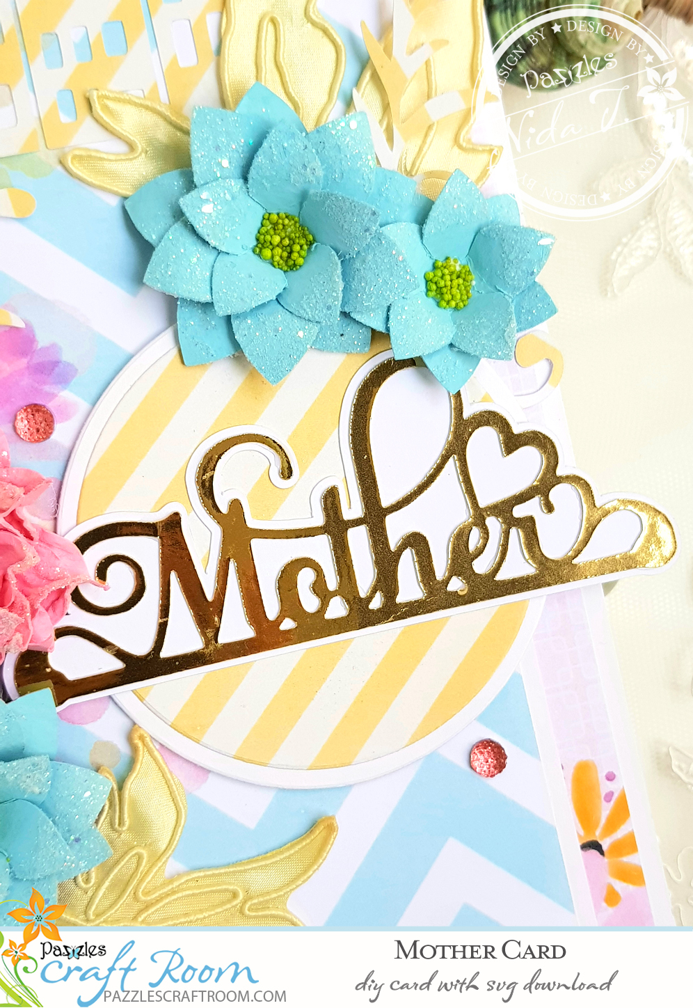 Pazzles DIY Mother's Day Card with instant SVG download. Compatible with all major electronic cutters including Pazzles Inspiration, Cricut, and Silhouette Cameo. Design by Nida Tanweer.