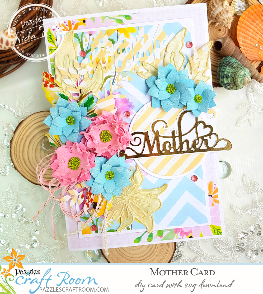 Pazzles DIY Mother Card with instant SVG download. Compatible with all major electronic cutters including Pazzles Inspiration, Cricut, and Silhouette Cameo. Design by Nida Tanweer.
