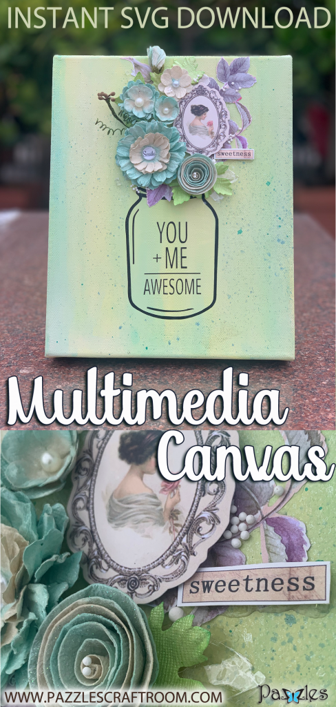 Pazzles DIY Craft Multimedia Canvas Flower HTV Mason Jar Painted Canvas with Paper Flowers You + Me = Awesome by Alekhya Yeluri