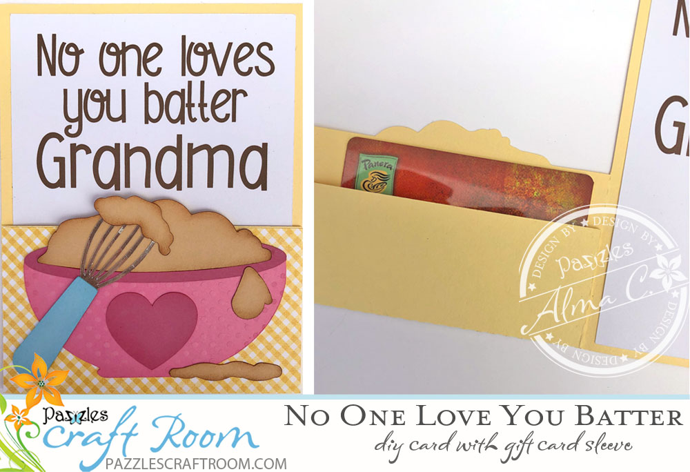 Pazzles DIY Baking No One Loves You Batter Card for Grandma on Grandparents Day by Alma Cervantes