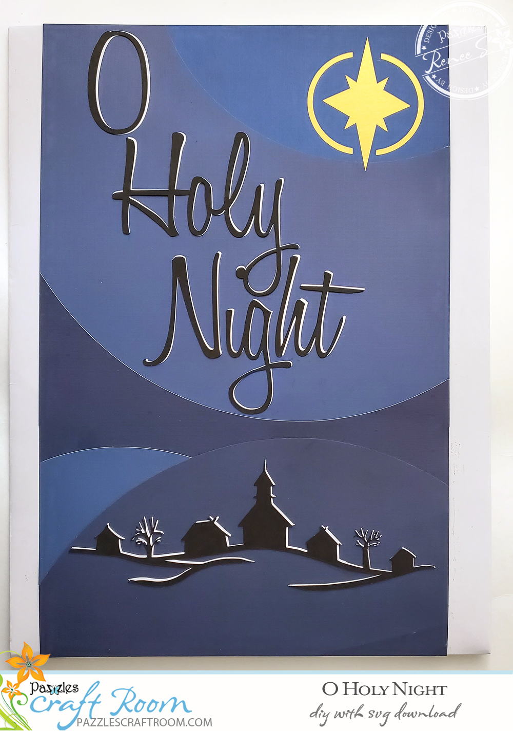 Pazzles DIY O Holy Night Wall Art with instant SVG download. Compatible with all major electronic cutters including Pazzles Inspiration, Cricut, and Silhouette Cameo. Design by Renee Smart.