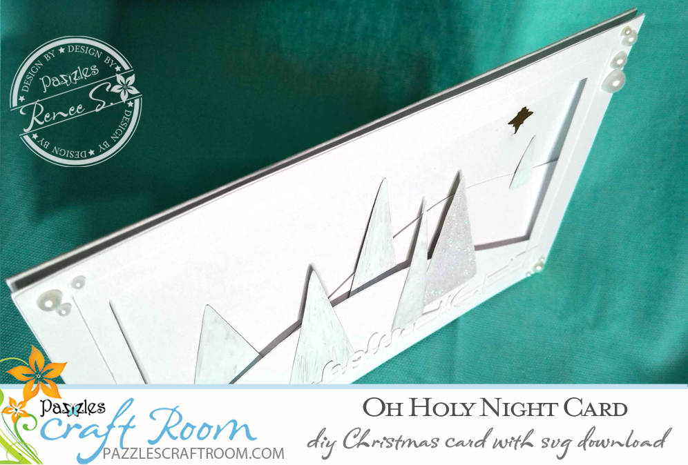 Pazzles DIY O Holy Night Christmas Card with instant SVG download. Compatible with all major electronic cutters including Pazzles Inspiration, Cricut, and Silhouette Cameo. Design by Renee Smart.