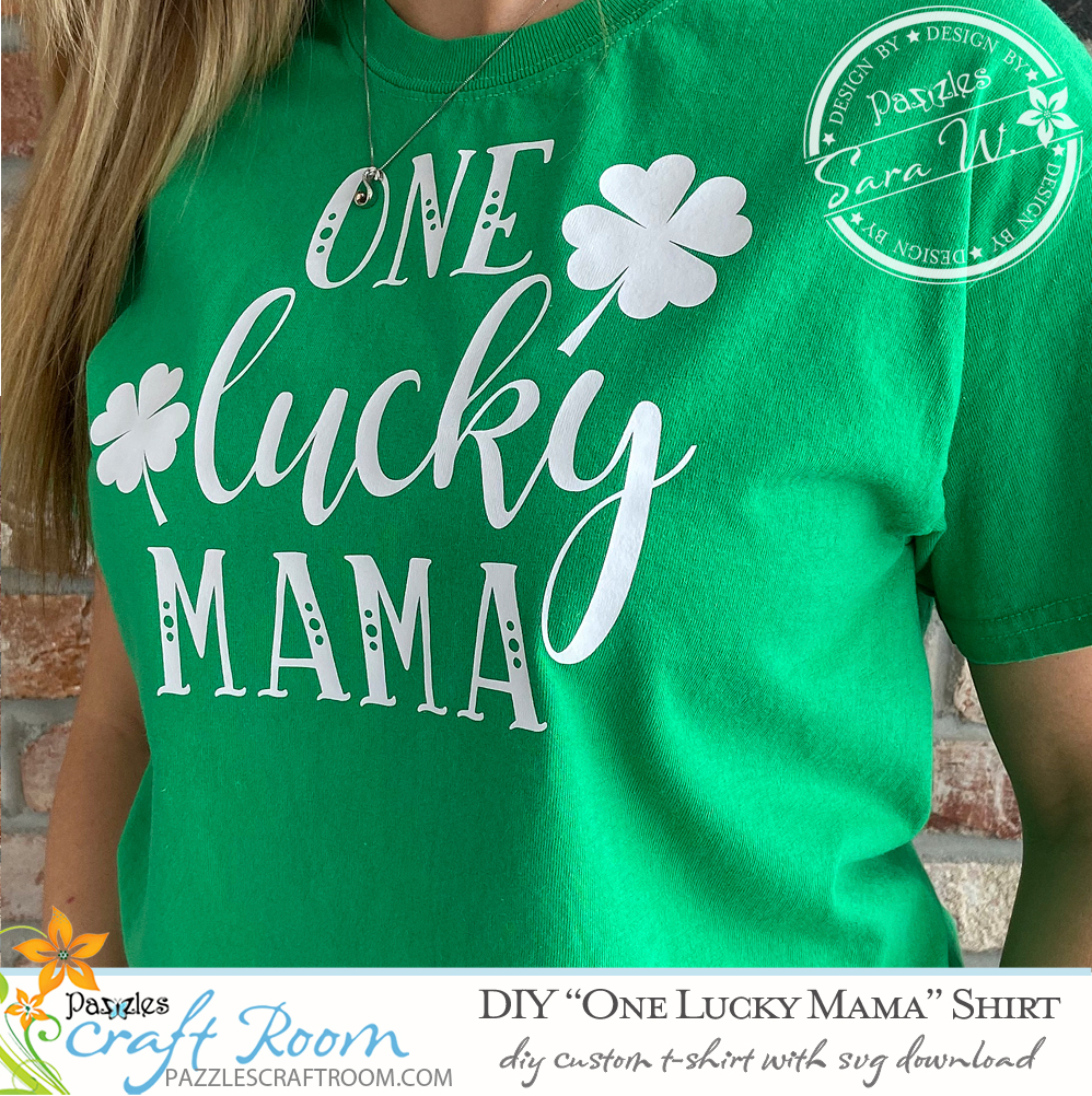 Pazzles DIY One Lucky Mama DIY T-shirt with instant SVG download. Compatible with all major electronic cutters including Pazzles Inspiration, Cricut, and Silhouette Cameo. Design by Sara Weber.