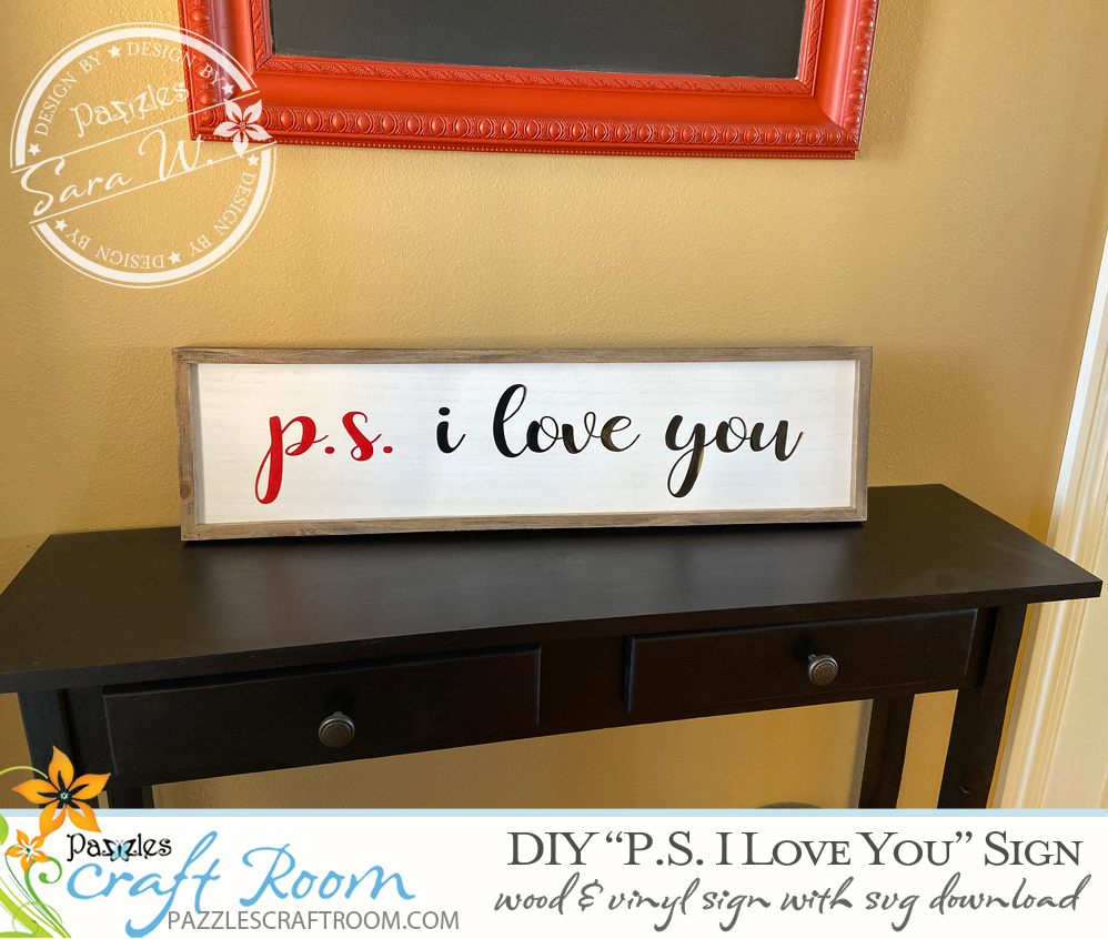 Pazzles DIY I Love You Valentine Sign made with wood and vinyl. Instant SVG download compatible with all major electronic cutters including Pazzles Inspiration, Cricut, and Silhouette Cameo. Design by Sara Weber.