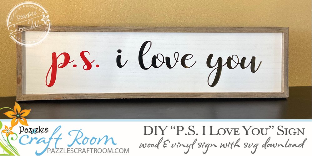 Pazzles DIY I Love You Sign made with wood and vinyl. Instant SVG download compatible with all major electronic cutters including Pazzles Inspiration, Cricut, and Silhouette Cameo. Design by Sara Weber.
