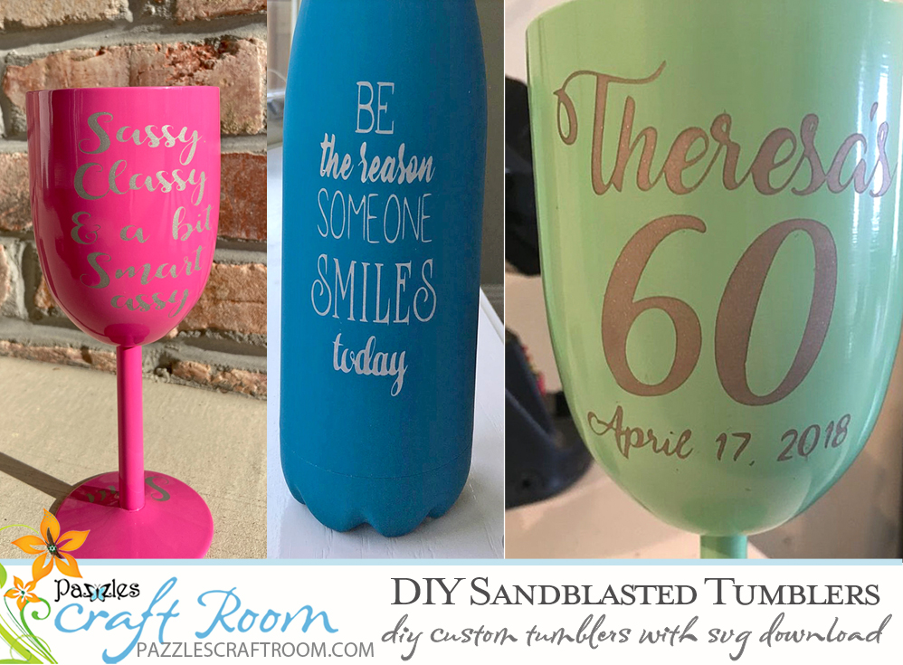 Pazzles DIY Personalized Sandblasted Tumblers with instant SVG download. Compatible with all major electronic cutters including Pazzles Inspiration, Cricut, and SIlhouette Cameo. Design by Sara Weber.